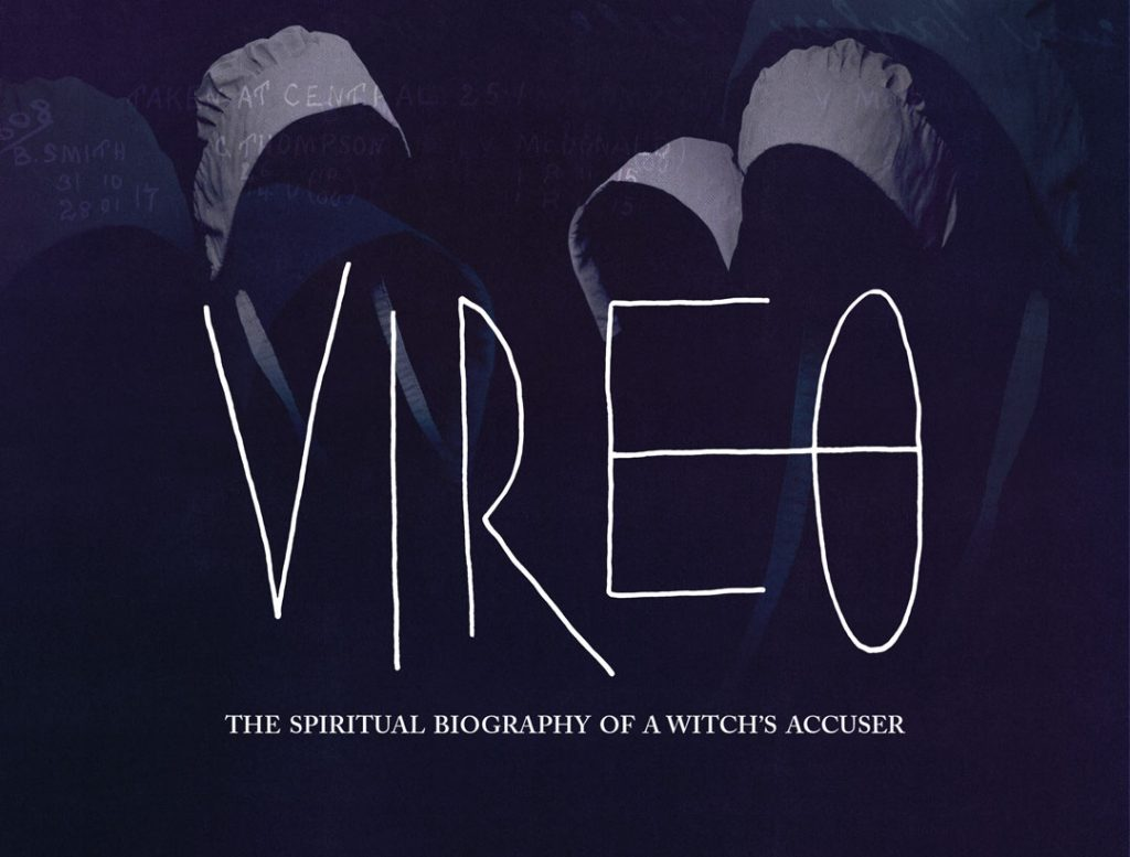 Vireo: The spiritual biography of a witch's accuser.